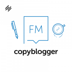 Copyblogger FM business podcast