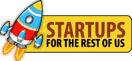 Startups for the rest of us business podcast